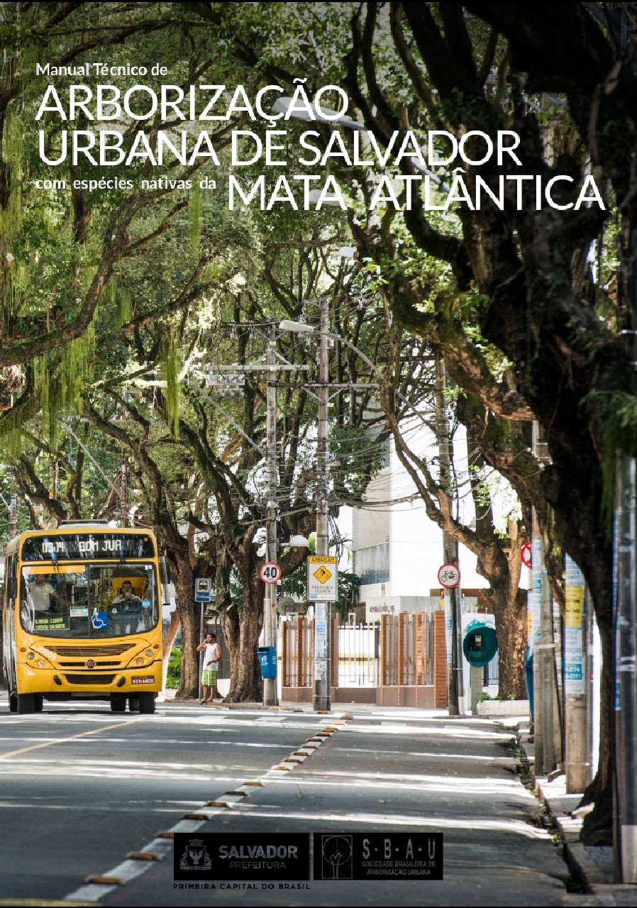 Manual Técnico de Arborização Urbana de Salvador com espécies nativas da Mata Atlântica